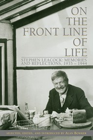 On the Front Line of Life - Stephen Leacock: Memories and Reflections, 1935-1944
